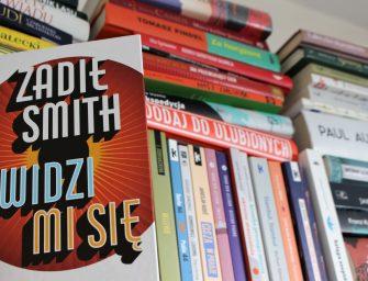 WIDZI MI SIĘ, Zadie Smith