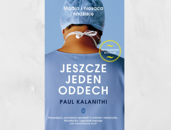 JESZCZE JEDEN ODDECH, Paul Kalanithi